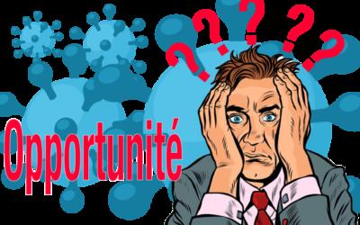 Opportunités & COVID 19 : mythe ou réalité?